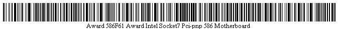Pictured is a barcode for Award 586F61 Award Intel Socket7 Pci-pnp 586 Motherboard.