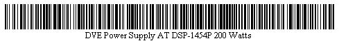 Pictured is a barcode for DVE Power Supply AT DSP-1454P 200 Watts.