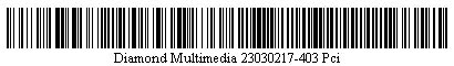 Pictured is a barcode for Diamond Multimedia 23030217-403 Pci $20.