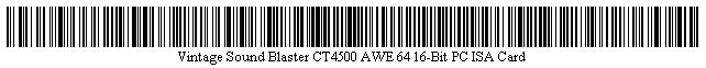 Pictured is a barcode for Vintage Sound Blaster CT4500 AWE 64 16-Bit PC ISA Card.
