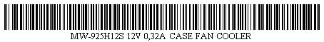 Pictured is a barcode for MW-925H12S 12V 0,32A CASE FAN COOLER.