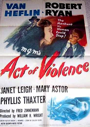 Pictured is a US promotional poster for the 1949 Fred Zinnemann film Act of Violence starring Van Heflin and Robert Ryan.