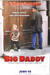 Pictured is a U.S. promotional poster for the 1999 Dennis Dugan film Big Daddy starraing Adam Sandler.